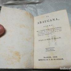 Libros antiguos: RARO LIBRO LA ARAUCANA POEMA DE D. ALONSO DE ERCILLA Y ZUÑIGA DIRIGIDO A LA DEL REY D.FELIPE II 1828. Lote 176225094