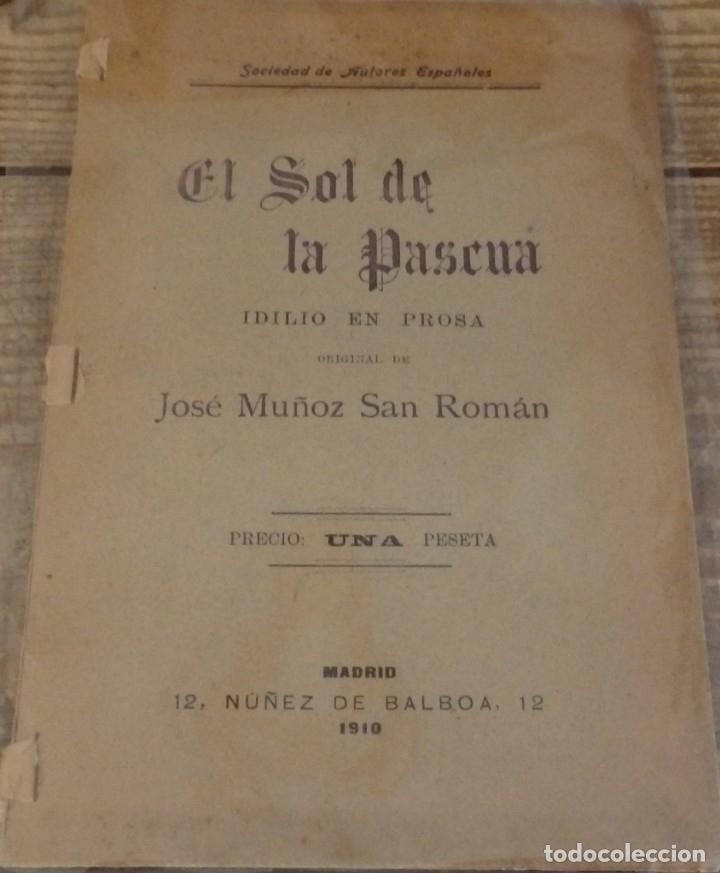 EL SOL DE LA PASCUA. IDILIO EN PROSA. MUÑOZ SAN ROMÁN, JOSÉ. MADRID: 1910. 8VO. 19 PP. (Libros Antiguos, Raros y Curiosos - Literatura - Otros)