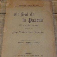 Libros antiguos: EL SOL DE LA PASCUA. IDILIO EN PROSA. MUÑOZ SAN ROMÁN, JOSÉ. MADRID: 1910. 8VO. 19 PP.. Lote 176251638