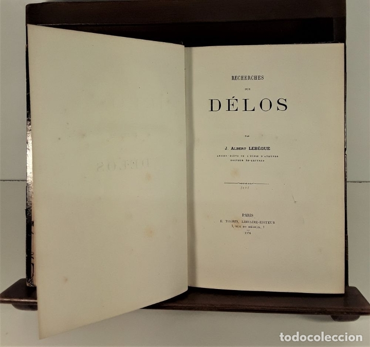 Libros antiguos: RECHERCHES SUR DÉLOS. J. ALBERT LEBÈGUE. EDIT. E. THORIN. PARÍS. 1876. - Foto 5 - 176274670