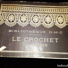 Libros antiguos: BIBLIOTHEQUE D.M.C LE CROCHET III SERIE, TH. DE DILLMONT MULHOUSE, LÁMINAS, 30X20CM. Lote 176308208