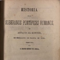 Libros antiguos: HISTORIA SOBRE LOS SOBERANOS PONTIFICES ROMANOS. ARTAUD DE MONTOR. TOMO IX. BARCELONA, 1860.. Lote 176335475