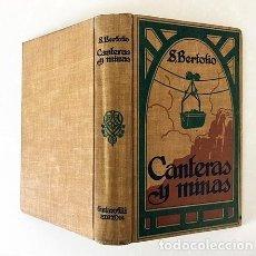 Libros antiguos: CANTERAS Y MINAS (B., 1922) 672 PAG. GEOLOGIA, MINERÍA: YACIMIENTOS, LABOREO, EXPLOTACIÓN, ETC. . Lote 176336087