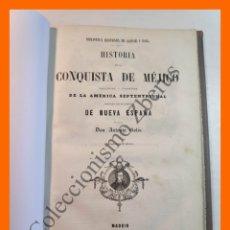 Libros antiguos: HISTORIA DE LA CONQUISTA DE MEJICO. POBLACION Y PROGRESOS DE LA AMERICA... - ANTONIO SOLIS. Lote 176340275