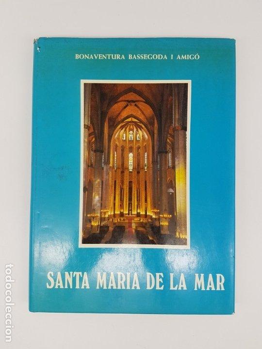 SANTA MARIA DEL MAR ,BASSEGODA ( MONOGRAFIA ) 1976 (Libros Antiguos, Raros y Curiosos - Historia - Otros)
