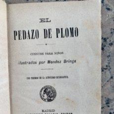 Libros antiguos: UN PEDAZO DE PLOMO. CUENTO CALLEJA. Lote 176399152