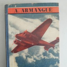 Libros antiguos: ELEMENTOS DE AVIACION A. ARMANGUE GUSTAVO GILI. Lote 176430999