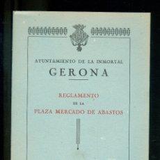 Libros antiguos: NUMULITE L1009 AYUNTAMIENTO DE LA INMORTAL GERONA REGLAMENTO PLAZA MERCADO DE ABASTOS 1947 GIRONA. Lote 176475469