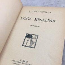 Libros antiguos: DOÑA MESALINA.- J. LOPEZ PINILLOS. BIBLIOTECA RENACIMIENTO 1910. Lote 176545223