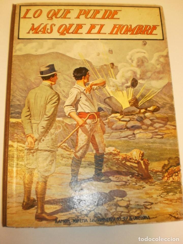 LO QUE PUEDE MÁS QUE EL HOMBRE. EDITORIAL SOPENA 1924 TAPA DURA 78 PÁG (BUEN ESTADO) (Libros Antiguos, Raros y Curiosos - Literatura Infantil y Juvenil - Otros)