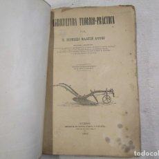 Libros antiguos: AGRICULTURA TEORICO PRACTICA - DIONISIO MARTIN AYUSO - OVIEDO 1891 - ILUSTRADO + INFO. Lote 176576478
