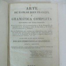 Libros antiguos: ARTE DE HABLAR BIEN FRANCES O GRAMÁTICA COMPLETA - PEDRO NICOLAS CHANTREAU - PABLO RIERA, REUS -1825. Lote 176584010