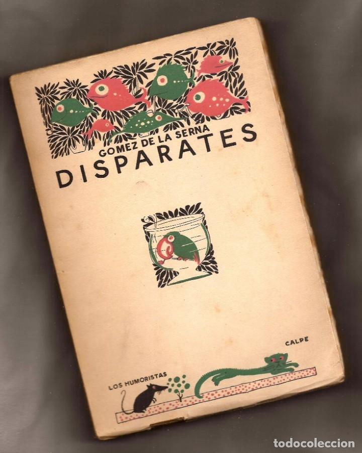 DISPARATES - RAMÓN GÓMEZ DE LA SERNA - ED CALPE, 1921 - 1ª ED. (Libros antiguos (hasta 1936), raros y curiosos - Literatura - Narrativa - Otros)