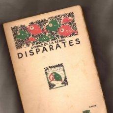 Libros antiguos: DISPARATES - RAMÓN GÓMEZ DE LA SERNA - ED CALPE, 1921 - 1ª ED.. Lote 176585005