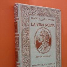 Libros antiguos: LA VIDA NUEVA, DANTE ALIGHIERI, MONTANER Y SIMÓN. AÑO 1912.. Lote 176590074