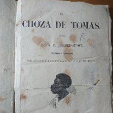 Libros antiguos: LA CHOZA DE TOMÁS, 1853, CON 26 GRABADOS, M. E. BEECHER - STOWE. Lote 176600453