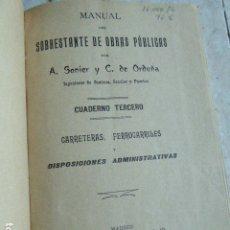 Libros antiguos: MANUAL DEL SOBRESTANTE DE OBRAS PUBLICAS. CARRETERAS, FERROCARRICALES Y ... 1905. A. SONIER Y C.. Lote 176638798
