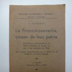 Libros antiguos: LA FRANCMASONERÍA, CRIMEN DE LESA PATRIA.. Lote 176643079