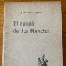 "Libros antiguos: L- EL CATALÀ DE ""LA MANCHA"" SANTIAGO RUSIÑOL; LLIBRE NOU, A ESTRENAR. Lote 176643260"