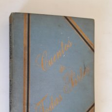 Libros antiguos: CUENTOS DE TODAS PARTES - ORIGINALES DE LOS MEJORES AUTORES. Lote 176647374