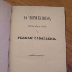 Livres anciens: UN VERANO EN BORNOS. NOVELA DE COSTUMBRES. NOVELA - CABALLERO. FERNÁN.. Lote 176665653