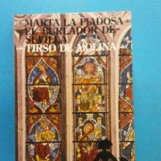 Livres anciens: MARTA LA PIADOSA. EL BURLADOR DE SEVILLA. TIRSO DE MOLINA. NOVELAS Y CUENTOS. EDITORIAL MAGISTERIO . Lote 176746792