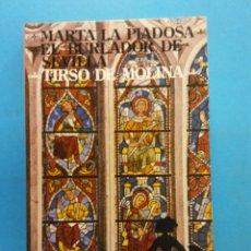 Libros antiguos: MARTA LA PIADOSA. EL BURLADOR DE SEVILLA. TIRSO DE MOLINA. NOVELAS Y CUENTOS. EDITORIAL MAGISTERIO . Lote 176746844