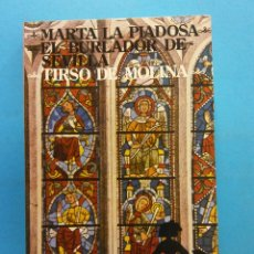 Libros antiguos: MARTA LA PIADOSA. EL BURLADOR DE SEVILLA. TIRSO DE MOLINA. NOVELAS Y CUENTOS. EDITORIAL MAGISTERIO . Lote 176746855