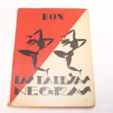Libros antiguos: LAS PAREJAS NEGRAS. BOY. M. GLEIZER EDITOR. BUENOS AIRES. 1926. 172 PP. 19 X 14 CM.. Lote 176757323