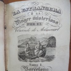 Libri antichi: LA ESTRANGERA O LA MUGER MISTERIOSA, 1836, POR VIZCONDE DE ARLINCOURT. Lote 176758253