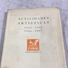 Libros antiguos: ACTIVIDADES ARTÍSTICAS 1945-1946 ; 1946-1947 SALA GASPAR BARCELONA 1947 ILUSTRADO. Lote 176758877