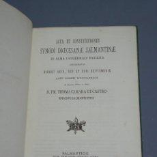 Libros antiguos: ACTA ET CONSTITUTIONES SYNODI DIOCESANAE SALMANTINAE IN ALMA CATHEDRALI BASILICA-T. CAMARA ET CASTRO. Lote 176759740