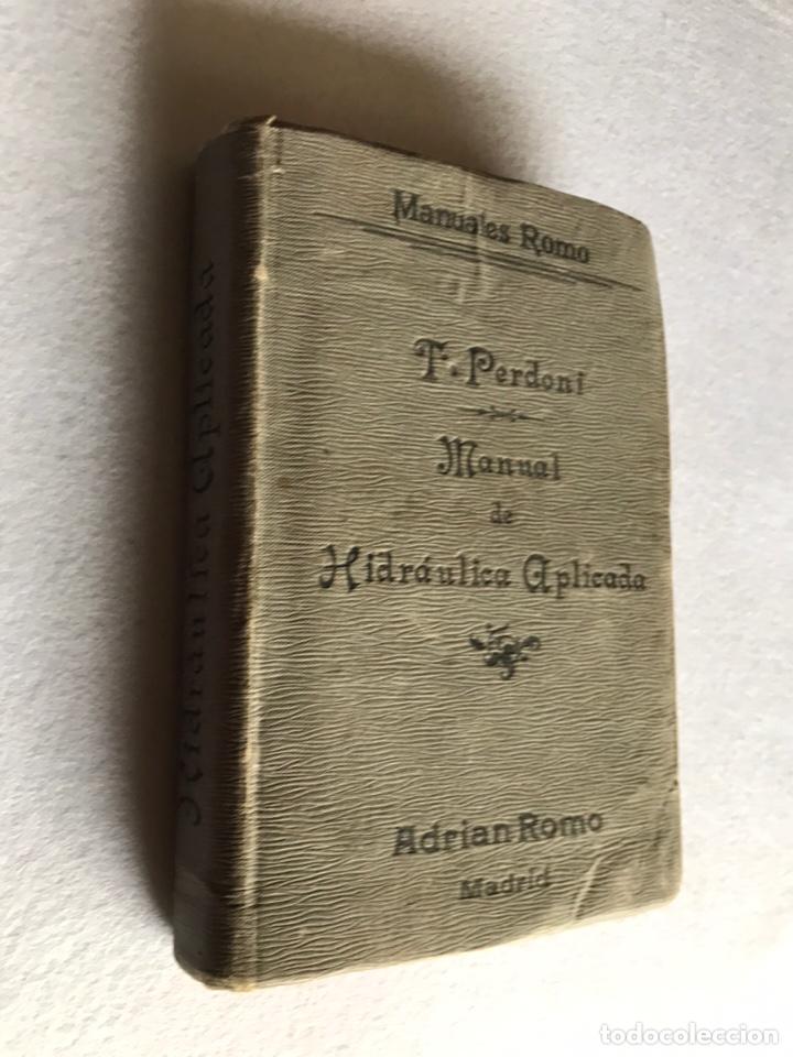 Libros antiguos: MANUAL DE HIDRÁULICA APLICADA. T.PERDONI. MANUALES ROMO. 1904 - Foto 10 - 176766988