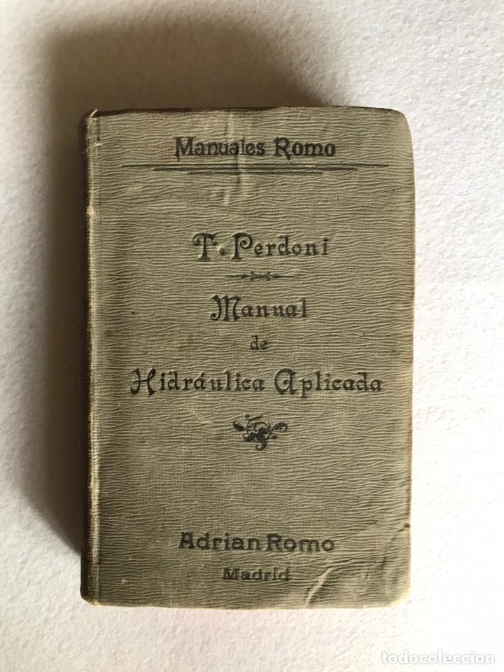 MANUAL DE HIDRÁULICA APLICADA. T.PERDONI. MANUALES ROMO. 1904 (Libros Antiguos, Raros y Curiosos - Ciencias, Manuales y Oficios - Otros)