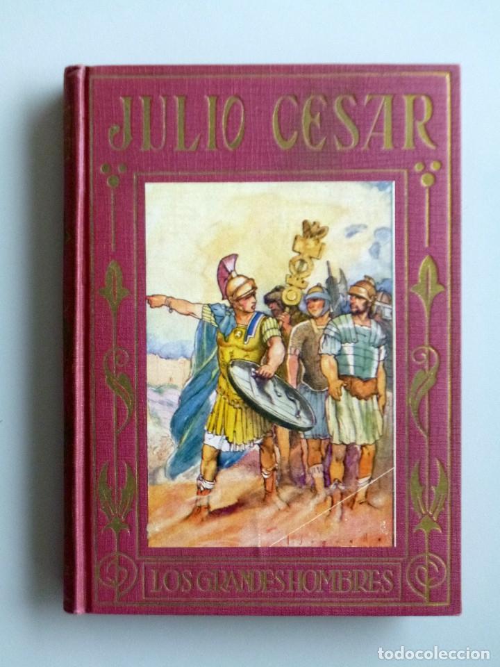 JULIO CESAR // VIDA Y HECHOS // MARÍA LUZ MORALES // ARALUCE // ILUSTRA JOSÉ SEGRELLES // 1926 (Libros Antiguos, Raros y Curiosos - Literatura Infantil y Juvenil - Otros)