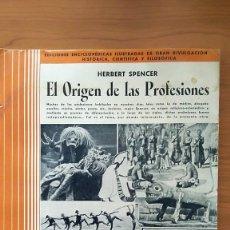 Libros antiguos: EL ORIGEN DE LAS PROFESIONES . HERBERT SPENCER . EDICIONES IBERIA 1932. Lote 176815158