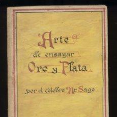 Libros antiguos: ARTE DE ENSAYAR ORO Y PLATA POR EL CÉLEBRE MR SAGE. MADARID 1785. Lote 176824258