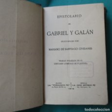 Libros antiguos: EPISTOLARIO DE GABRIEL Y GALÁN. 1918. 249 PÁGINAS. 19 X 12,5 CM.. Lote 176843292