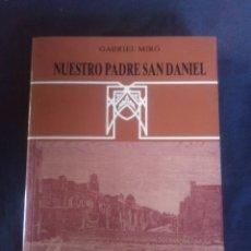 Libros antiguos: GABRIEL MIRÓ - NUESTRO PADRE SAN DANIEL.. Lote 176847258