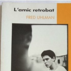Libros antiguos: L'AMIC RETROBAT DE FRED UHLMAN. Lote 176847512