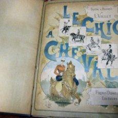 Libros antiguos: LE CHIC A CHEVAL . HISTTOIRE PITTORESQUE DE L'EQUITATION L. VALLET 1891 ILUSTRADO EQUITACION CABALLO. Lote 176857792