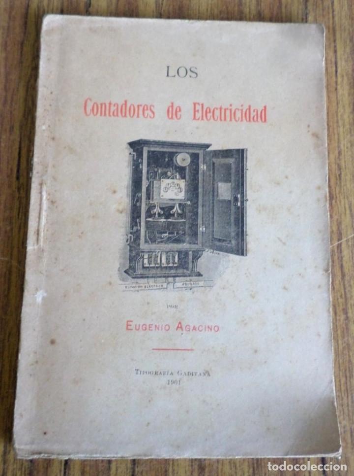 LOS CONTADORES ELECTRICIDAD - EUGENIO AGACINO - TIPOGRAFÍAS GADITANA 1901 - CON 23 FIGURAS A B/N (Libros Antiguos, Raros y Curiosos - Ciencias, Manuales y Oficios - Otros)