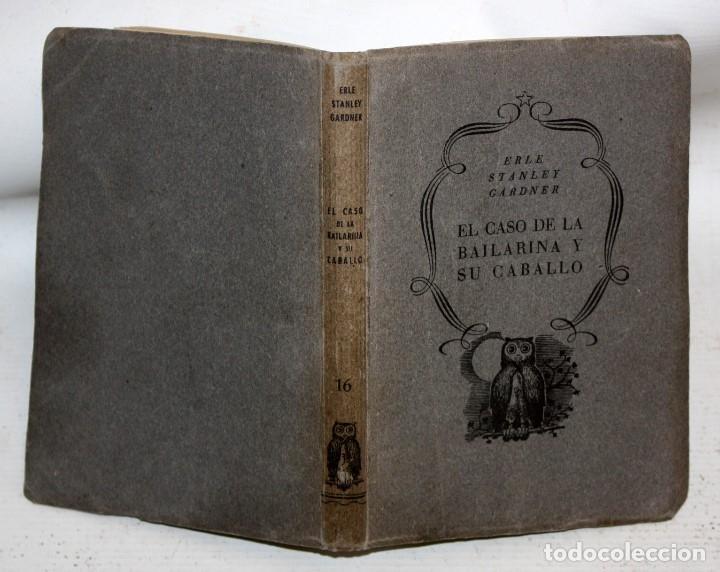 Libros antiguos: EL CASO DE LA BAILARINA Y SU CABALLO. ERLE STANLEY GARDNER. ED. PLANETA. 1ª EDICIÓN (1953) - Foto 2 - 176895234