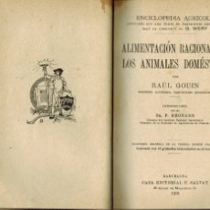 Libros antiguos: ALIMENTACIÓN RACIONAL DE LOS ANIMALES DOMÉSTICOS: POR RAUL GOUIN. Lote 176895967