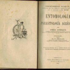 Libros antiguos: ENTOMOLOGÍA Y PARASITOLOGÍA AGRÍCOLAS: POR JORGE GUÉNAUX. Lote 176897174
