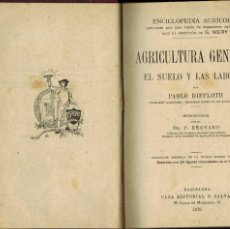 Libros antiguos: AGRICULTURA GENERAL. EL SUELO Y LAS LABORES: POR PABLO DIFFLOTH. Lote 176898094