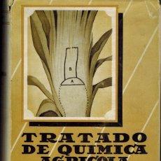 Libros antiguos: TRATADO DE QUÍMICA AGRÍCOLA: POR DONALD D. H. FREAR. Lote 176898618