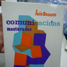 Libros antiguos: COMUNICACIONS MESTURADAS 1973 LUIS SEOANE EDITADO POR GALAXIA EN VIGO CON 250 PÁGINAS RARO 1ª EDIC.. Lote 176926169