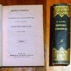 Libros antiguos: CANTÚ, CÉSAR. HISTORIA UNIVERSAL. VOLUMEN 3 : TOMO V ; TOMO VI. - 1847, 1849. Lote 176969059