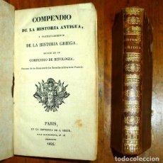 Libros antiguos: COMPENDIO DE LA HISTORIA ANTIGUA, Y PARTICULARMENTE DE LA HISTORIA GRIEGA, SEGUIDO DE UN COMPENDIO D. Lote 176969479